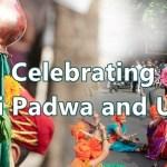 Celebrating Gudi Padwa and Ugadi