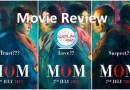 Movie Review: 'Mom' – Sridevi as the Tiger mom!