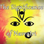 The significance of Navratri