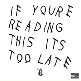 Drake Breaks The Internet & 'If You're Reading this It's Too Late' (Stream and Download)