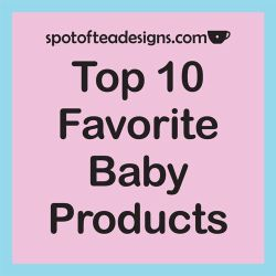 Top ten favorite baby products as written by spotofteadesigns.com