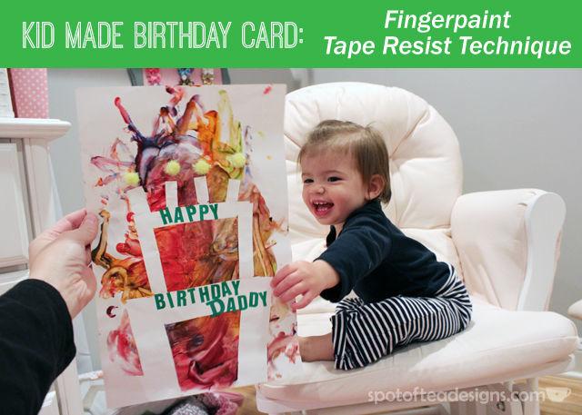 Kid Made Birthday Card featuring Finger paint tape resist technique. #Kidscraft | spotofteadesigns.com