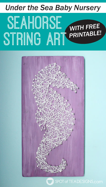 Under the Sea #Nursery Seahorse String Art with Free #Printable | spotofteadesigns.com