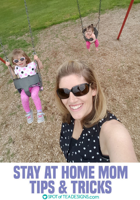 Stay at home mom - Tips and Tricks #parenting #sahm | spotofteadesigns.com