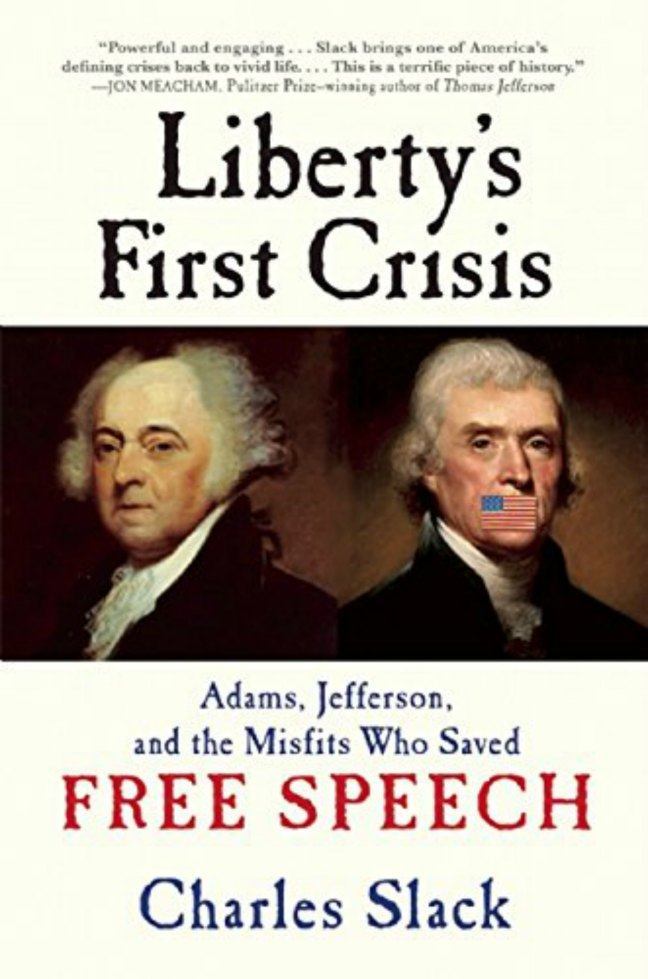 Book cover - Liberty's First Crisis: Adams, Jefferson and the Misfits Who Saved Free Speech, by Charles Slack