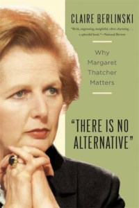 Book cover, Why Margaret Thatcher Matters by Claire Berlinski