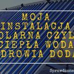 Moja Instalacja Solarna Czyli Ciepła Woda Zdrowia Doda.