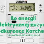 Ile Energii Elektrycznej Zużywa Odkurzacz Karcher, Czyli Ile Kosztuje Odkurzanie Domu ?