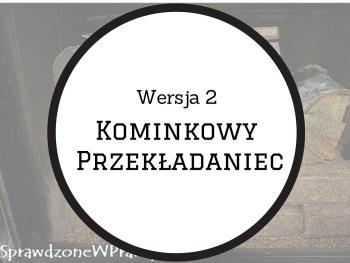 Kominkowy Przekładaniec Wersja 2 (druga).