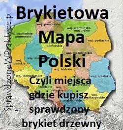 Brykietowa mapa Polski czyli gdzie kupić dobry brykiet drzewny