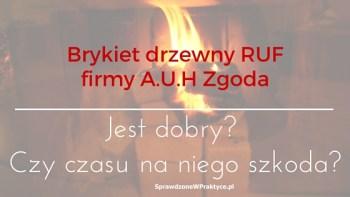 Brykiet drzewny RUF firmy A.U.H. Zgoda kupiony w Jula.