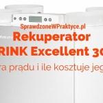 Rekuperator BRINK Excellent 300 – ile pobiera prądu, ile kosztuje jego eksploatacja? Porównanie z AERIS 350.