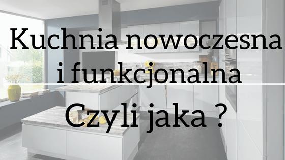 Kuchnia nowoczesna i funkcjonalna