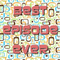 Best Ever Episode Cover