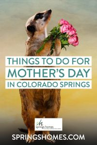 Things to do for Mother's Day in Colorado Springs
