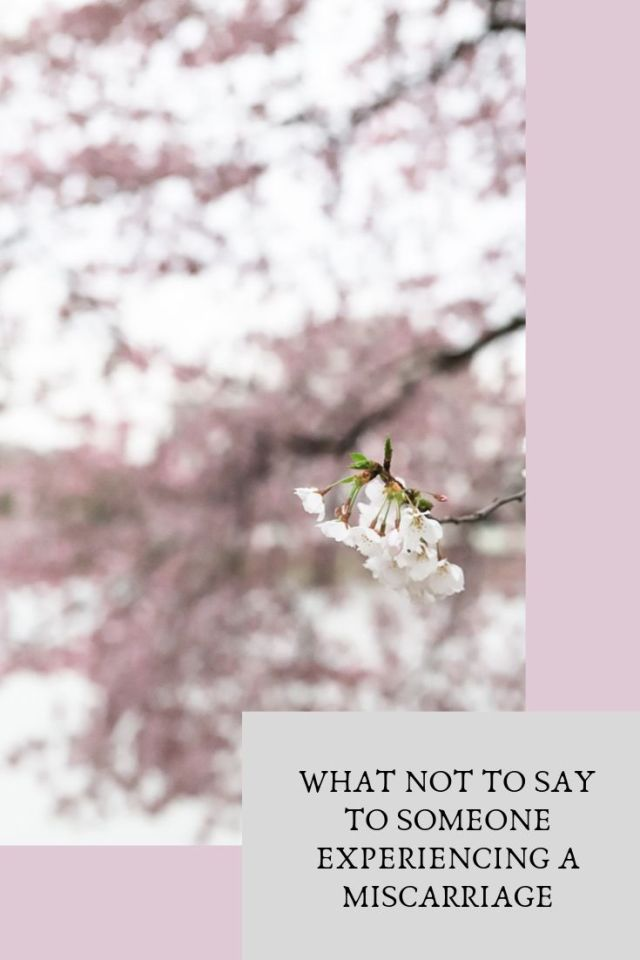 What not to say to someone experiencing a miscarriage