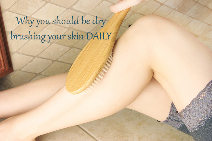 Why you should be dry brushing your skin DAILY