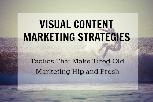 65 Visual Content Marketing Strategies to Revive Content
