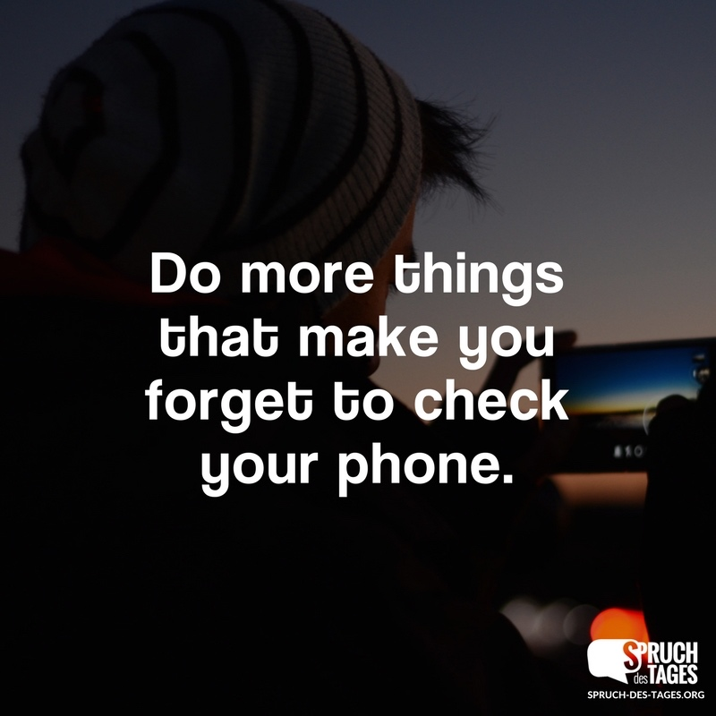 Do More Things That Make You Forget To Check Your Phone
