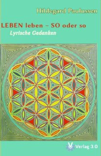 Leben leben - so oder so | Hildegard Paulussen
