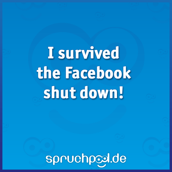I survived the facebook shutdown!