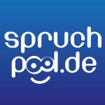 SpruchPool.de Ein ganzer Pool voller Sprüche und Zitate