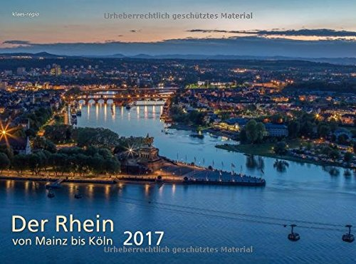 Der Rhein von Mainz bis Köln 2017 Bildkalender