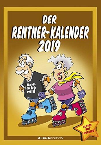 Der Rentnerkalender 2019 - Bildkalender: by Dirk Pietrzak
