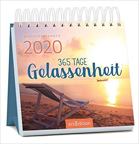 365 Tage Gelassenheit 2020 - kleiner Wochenkalender für mehr Ruhe, Gelassenheit und Achtsamkeit im Alltag