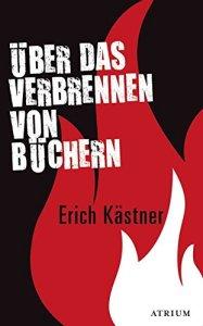 Erich Kästner, Über das Verbrennen von Büchern