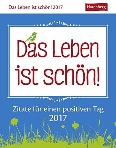 Das Leben ist schön! Kalender 2022: 313 Zitate für einen positiven Tag