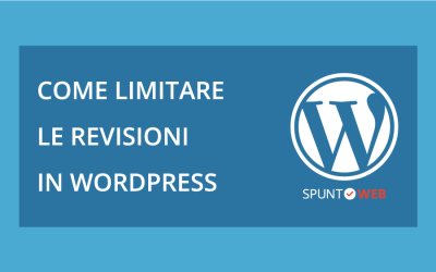 Come limitare le revisioni di WordPress e ottimizzare il sito
