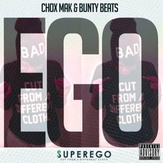 Chox-Mak & Bunty Beats - Ego
