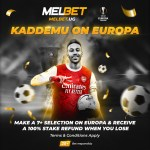 Kaddemu Promo! Melbet To Refund Its Customers 100% Through Tonight's Europa Games