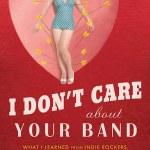 I Don't Care About Your Band - Julie Klausner
