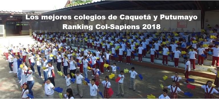 Los mejores colegios de Caquetá y Putumayo, Ranking Col-Sapiens 2018