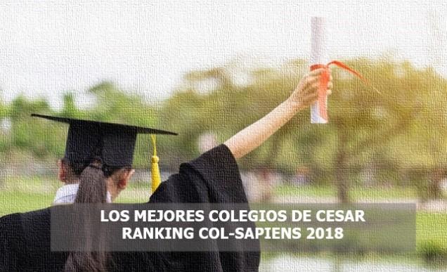 LOS MEJORES COLEGIOS DE CESAR SEGÚN EL RANKING COL-SAPIENS 2018