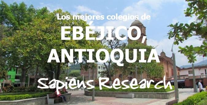 Los mejores colegios de Ebéjico, Antioquia
