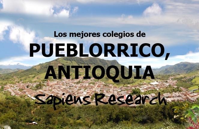 Los mejores colegios de Pueblorrico, Antioquia