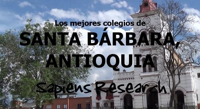 Los mejores colegios de Santa Bárbara, Antioquia