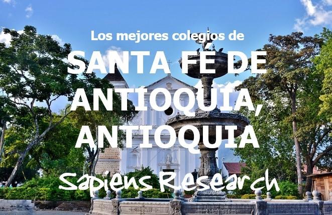Los mejores colegios de Santa Fé de Antioquia, Antioquia