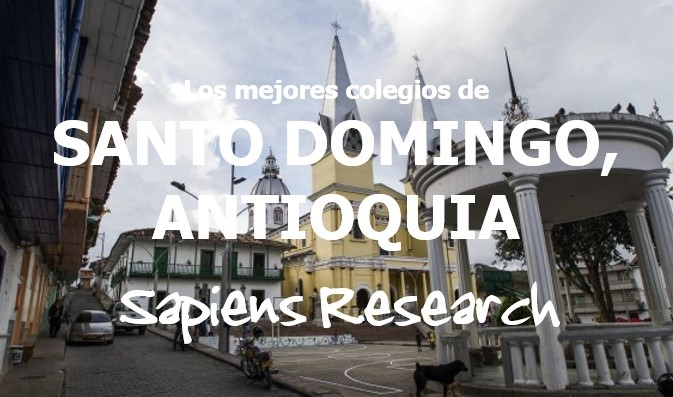 Los mejores colegios de Santo Domingo, Antioquia