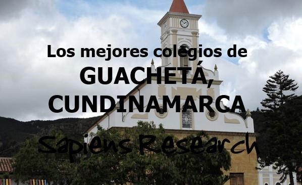 Los mejores colegios de Guachetá, Cundinamarca