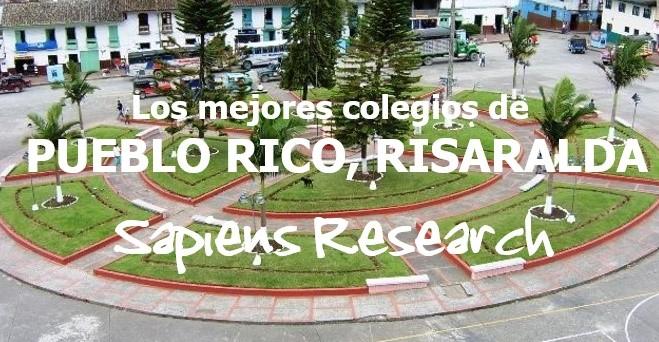 Los mejores colegios de Pueblo Rico, Risaralda