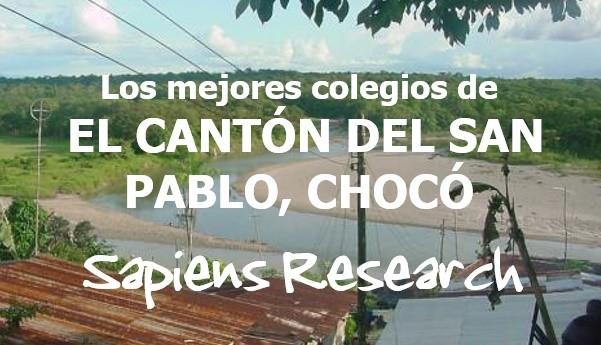 Los mejores colegios de El Cantón del San Pablo, Chocó