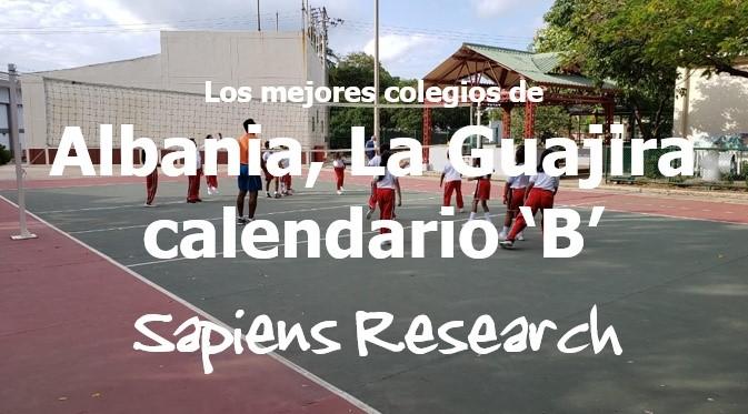 Los mejores colegios de Albania, La Guajira calendario 'B'