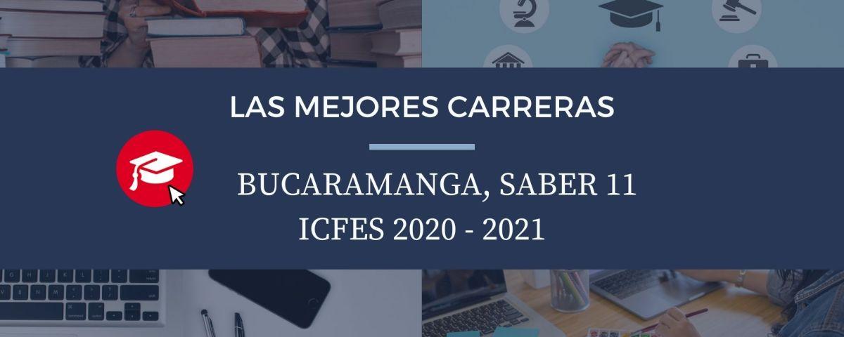 Las mejores carreras Bucaramanga, saber 11, Icfes 2020-2021