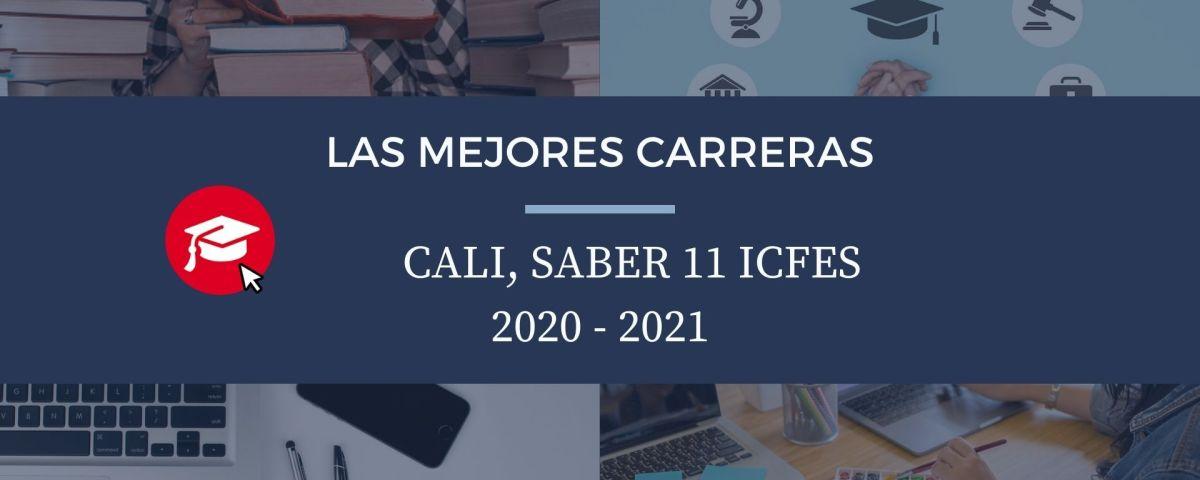 Las mejores carreras Cali, saber 11, Icfes 2020-2021