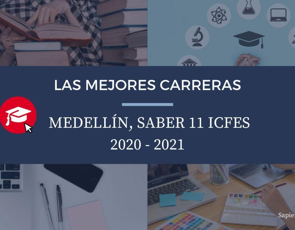 Las mejores carreras Medellín, saber 11, Icfes 2020-2021