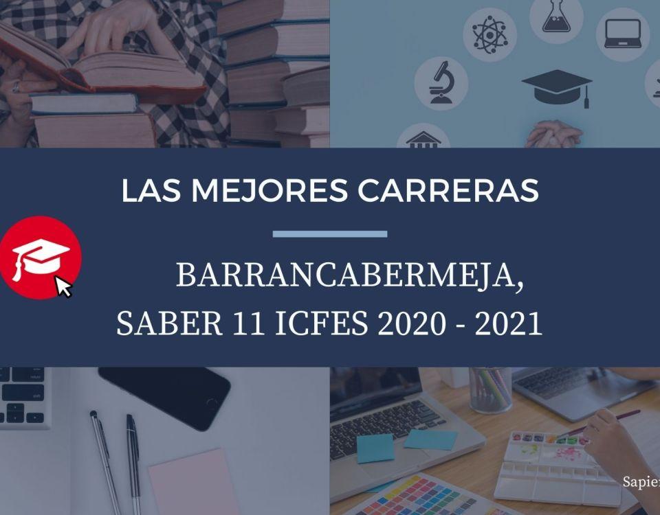 Las mejores carreras Barrancabermeja, saber 11, Icfes 2020-2021